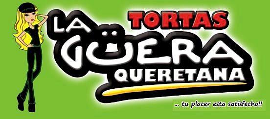 TORTAS LA GÜERA QUERETANA BERNARDO QUINTANA EN QUERÉTARO